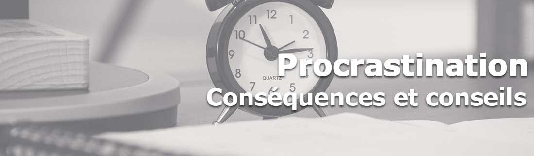 Procrastination : conséquences et conseils pour arrêter de tout remettre à plus tard