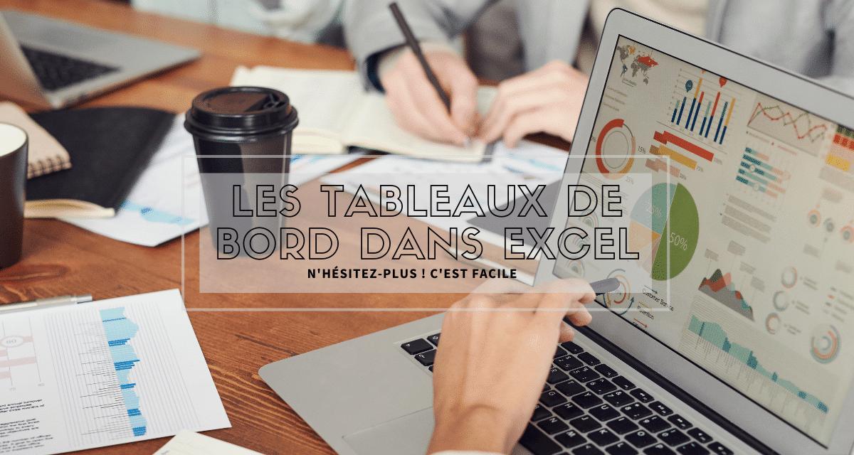 Les Tableaux de bord dans Excel, un apprentissage sans risque d'erreurs.