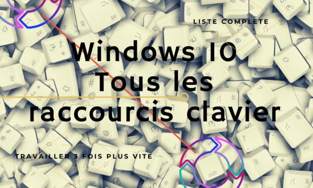 La Liste Complète Des Raccourcis Clavier Sur Windows 10