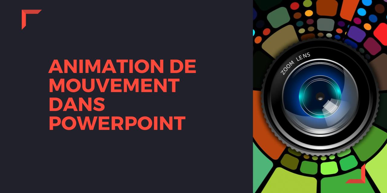 Tuto animation de mouvement dans PowerPoint